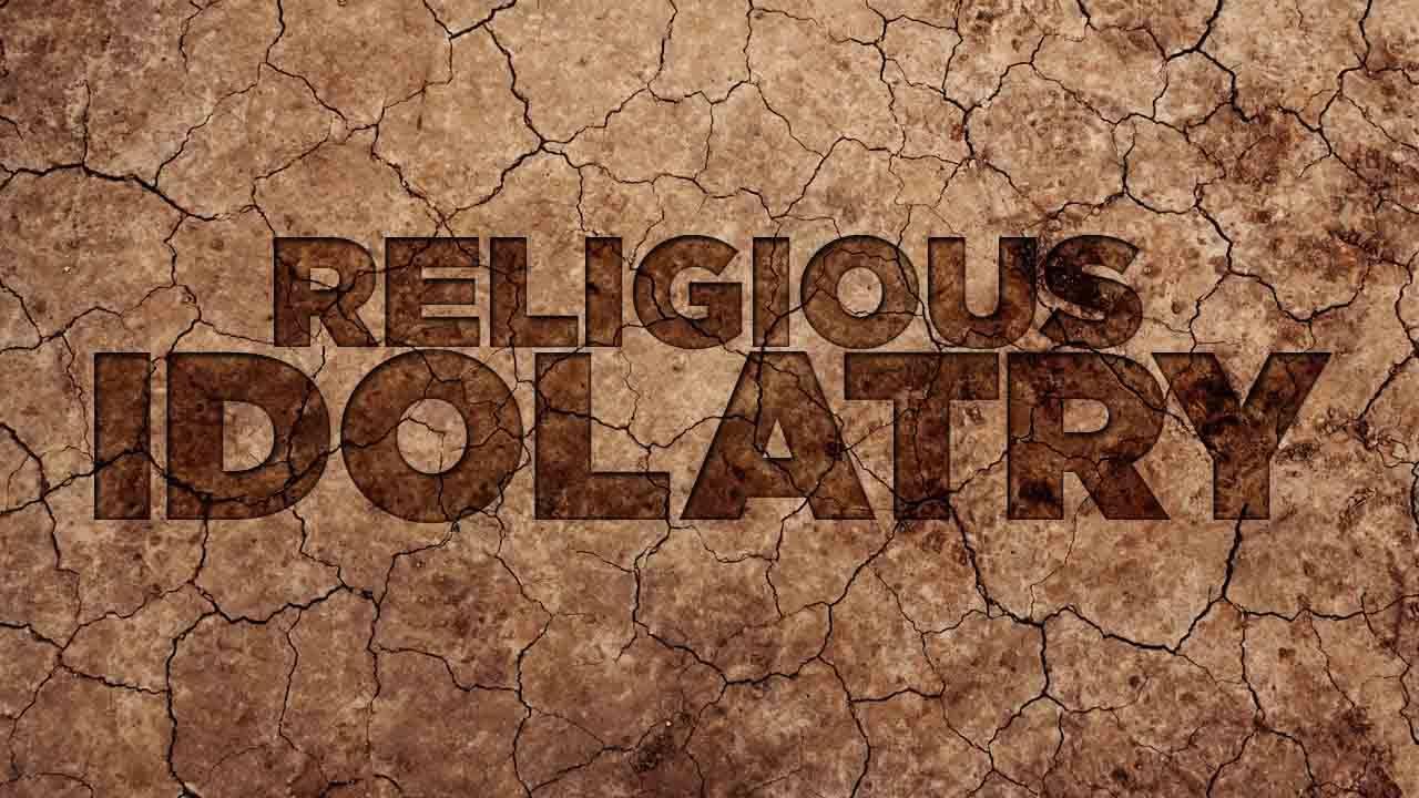 Religious Idolatry