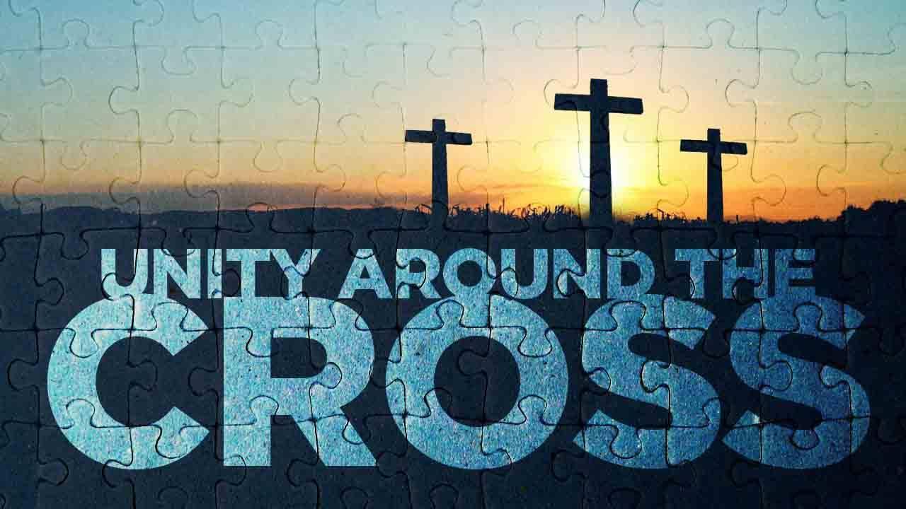 Unity around the Cross