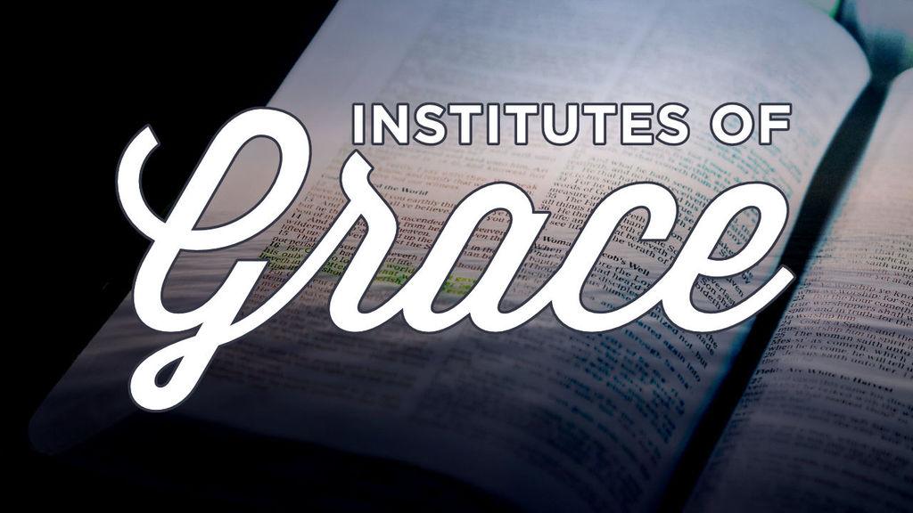 Institutes of Grace