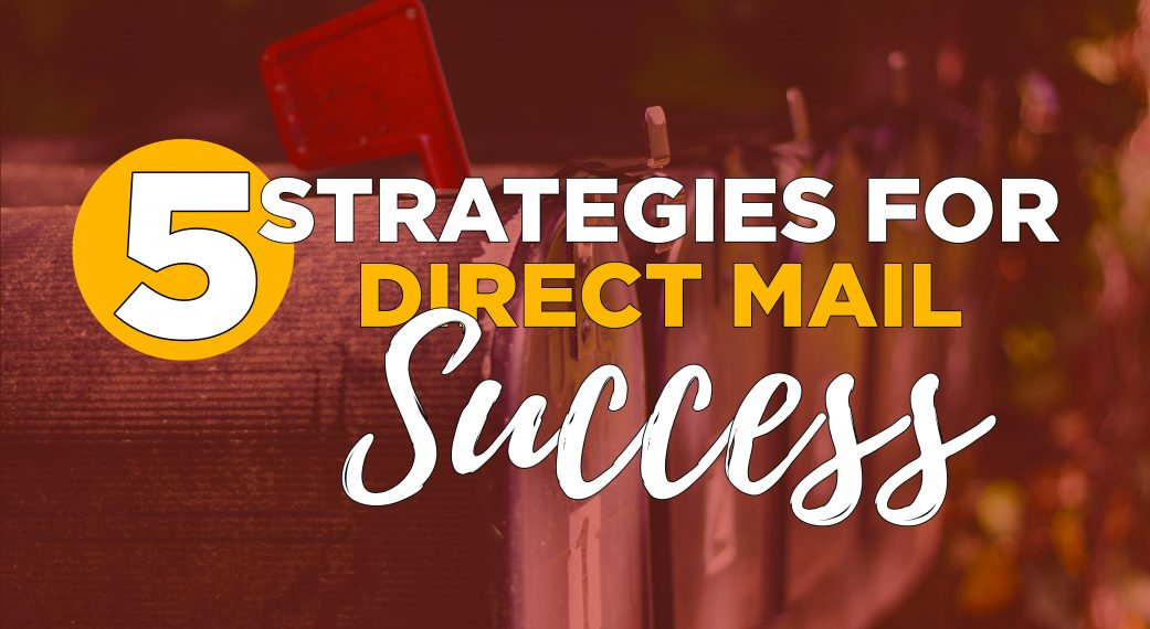 5 Strategies for Direct Mail Success