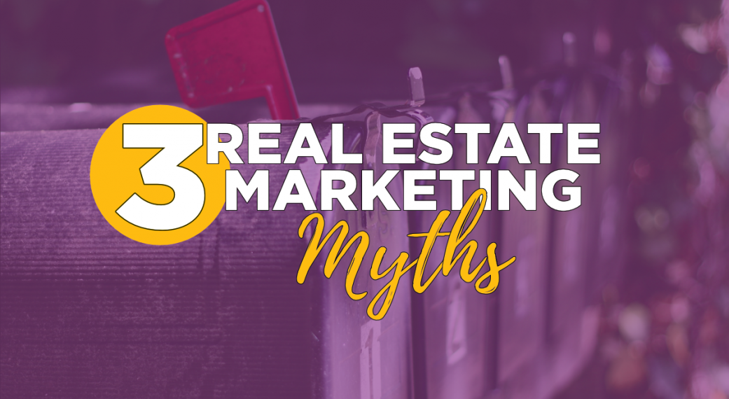 Real Estate Marketing Myths