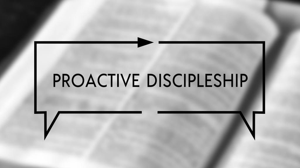 Proactive Discipleship